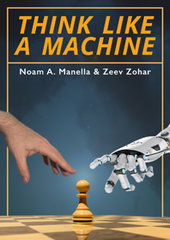 Think like a Machine! by Noam Manella, Zeev Zohar (Quality Chess 2020) 248 pages, hardcover, € 29,99 / £ 23,99